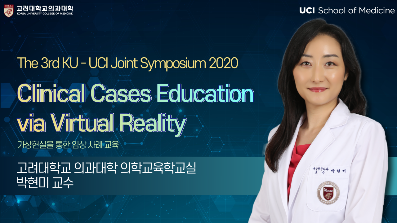 Clinical Cases Education via Virtual Reality : The 3rd KU-UCI Joint Symposium 2020
